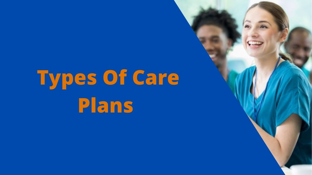 Types Of Care Plans We Provide