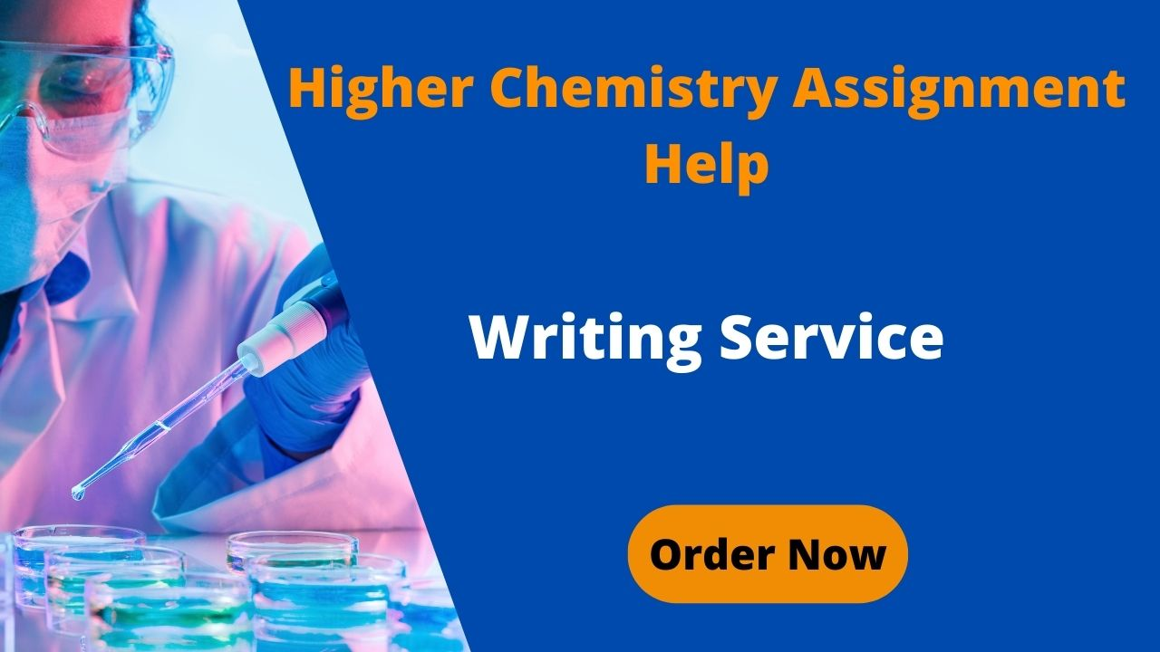 Higher Chemistry Assignment Help